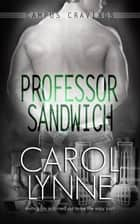 Professor Sandwich ebook by Carol Lynne