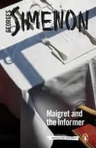 Maigret and the Informer - Inspector Maigret #74 ebook by Georges Simenon, William Hobson