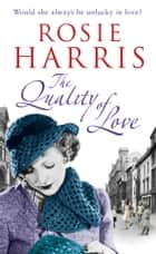 The Quality of Love ebook by Rosie Harris