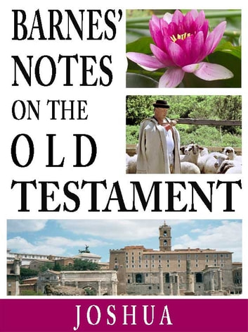 Barnes' Notes on the Old Testament-Book of Joshua ebook by Albert Barnes