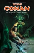King Conan: The Phoenix on the Sword ebook by Timothy Truman, Various