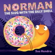 Norman the Slug with the Silly Shell ebook by Sue Hendra,Sue Hendra