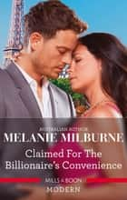 Claimed for the Billionaire's Convenience ebook by Melanie Milburne