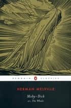 Moby-Dick - or, The Whale ebook by Herman Melville, Andrew Delbanco, Tom Quirk,...