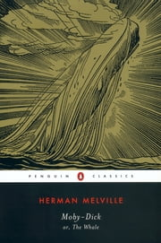 Moby-Dick - or, The Whale 電子書 by Herman Melville, Andrew Delbanco, Tom Quirk,...