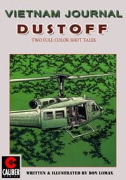 Vietnam Journal: Dustoff #1 ebook by Don Lomax