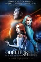 The Betrothed and Shattered Destiny Bundle ebook by Odette C. Bell