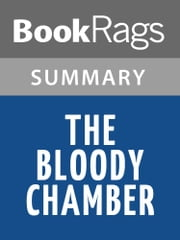 The Bloody Chamber by Angela Carter Summary & Study Guide ebook by BookRags