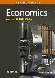 Economics for the IB Diploma Revision Guide - (International Baccalaureate Diploma) ebook by Paul Hoang