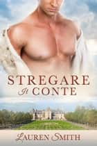 Stregare il Conte ebook by Lauren Smith