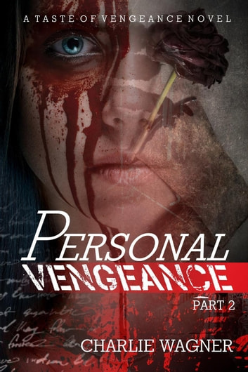 Personal Vengeance - A Taste of Vengeance, #2 ebook by Charlie Wagner