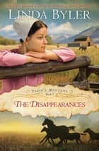Disappearances - Another Spirited Novel By The Bestselling Amish Author! ebook by Linda Byler