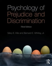 Psychology of Prejudice and Discrimination - 3rd Edition ebook by Mary E. Kite,Bernard E. Whitley, Jr.