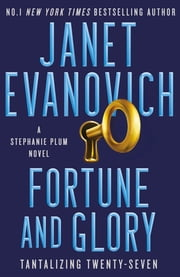 Fortune and Glory - The No.1 New York Times bestseller! ebook by Janet Evanovich