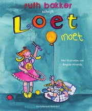 Loet Moet ebook by Ruth Bakker, Brigida Almeida