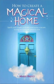 How to Create a Magical Home ebook by Marie Bruce