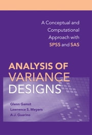 Analysis of Variance Designs - A Conceptual and Computational Approach with SPSS and SAS ebook by Glenn Gamst,Lawrence S. Meyers,A. J. Guarino