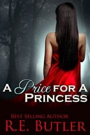 A Price for a Princess ebook by R.E. Butler