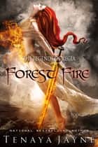 Forest Fire ebook by Tenaya Jayne