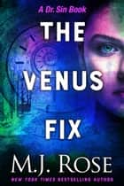 The Venus Fix ebook by M. J. Rose