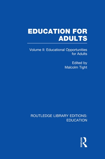 Education for Adults - Volume 2 Opportunities for Adult Education ebook by