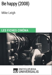 Be happy de Mike Leigh - Les Fiches Cinéma d'Universalis ebook by Kobo.Web.Store.Products.Fields.ContributorFieldViewModel