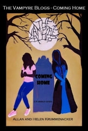The Vampyre Blogs: Coming Home ebook by Allan Krummenacker, Helen Krummenacker