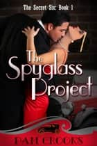 The Spyglass Project ebook by Pam Crooks