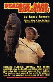 Peacock Bass Explosions ebook by Larry Larsen