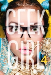 Geek girl - Tome 4 ebook by Holly Smale