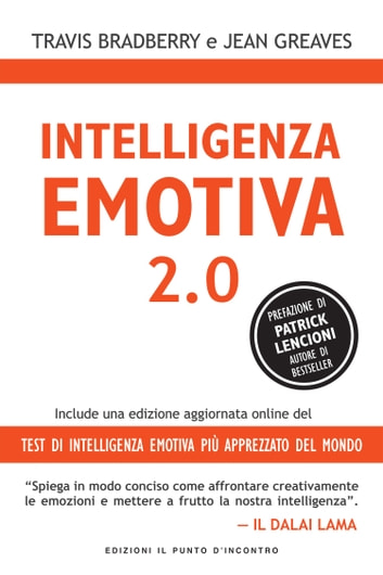 Intelligenza emotiva 2.0 - Include una edizione online del test di intelligenza emotiva più apprezzato del mondo ebook by Travis Bradberry,Jean Greaves