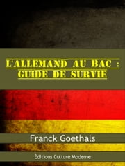 L'allemand au bac : guide de survie - Réviser avec méthode ebook by Kobo.Web.Store.Products.Fields.ContributorFieldViewModel