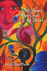 Old Souls, New Coat of Paint ebook by Heidi Van Dolah