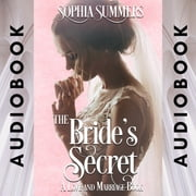 Bride's Secret, The - Sweet Romance audiobook by Sophia Summers