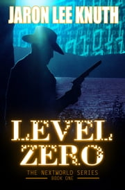 Level Zero ebook by Jaron Lee Knuth