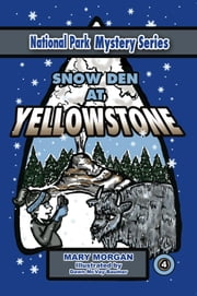 Snow Den at Yellowstone ebook by Mary Morgan