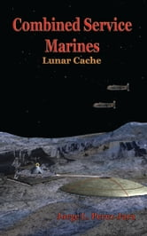 Combined Service Marines: Lunar Cache ebook by Jorge Perez-Jara