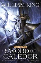 Sword of Caledor ebook by William King