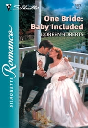 One Bride: Baby Included ebook by Doreen Roberts