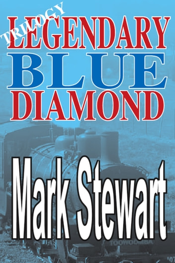 Legendary Blue Diamond Trilogy ebook by Mark Stewart