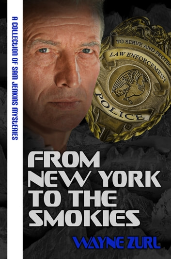 From New York To The Smokies A Collection Of Sam Jenkins Mysteries Ebook By Wayne