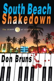 South Beach Shakedown - The Diary of Gideon Pike ebook by Don Bruns