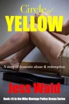 Circle of Yellow - Mike Montego Series, #5 ebook by Jess Waid