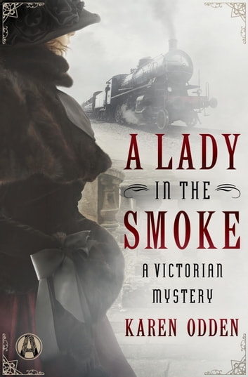 A Lady in the Smoke - A Victorian Mystery ebook by Karen Odden