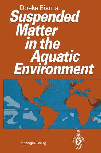 Suspended Matter in the Aquatic Environment ebook by Doeke Eisma