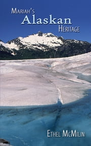 Mariah's Alaskan Heritage ebook by Ethel McMilin