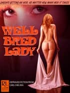 Well Bred Lady ebook by Carl Chelsea