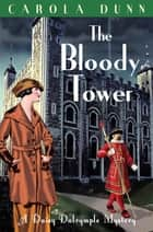 The Bloody Tower eBook by Carola Dunn
