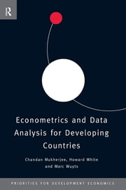 Econometrics and Data Analysis for Developing Countries ebook by Chandan Mukherjee,Howard White,Marc Wuyts