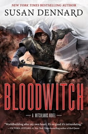 Bloodwitch - A Witchlands Novel ebook by Susan Dennard